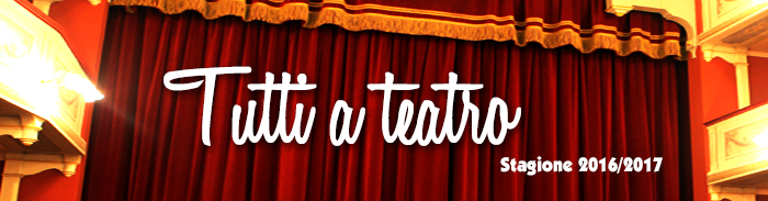 Stagione Teatrale 2016-2017